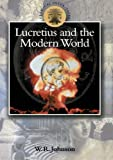 Lucretius and the Modern World (Classical Inter/Faces) (0715628828) by Johnson, W.R.