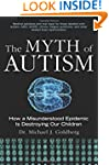 The Myth of Autism: How a Misundersto...