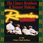 CLANCY BROTHERS & TOMMY MAKEM REUNION CO