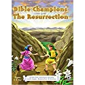 Bible Champions: The Resurrection