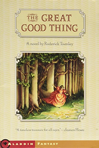 The Great Good Thing (Sylvie Cycle, Book 1) (The Sylvie Cycle compare prices)
