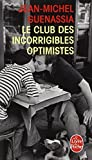 Le Club Des Incorrigibles Optimistes (Litterature & Documents) (French Edition)