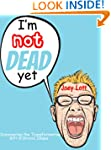 I'm Not Dead Yet: Discovering the Tra...