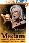 Madam - Prostitutes, Punters and Puppets