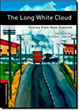 img - for Oxford Bookworms Library: The Long White Cloud: Stories from New Zealand: Level 3: 1000-Word Vocabulary (Oxford Bookworms Library: Stage 3) book / textbook / text book