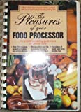 Pleasures of Your Food Processor