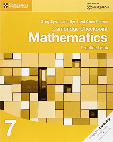 Cambridge Checkpoint Mathematics Practice Book 7 (Cambridge International Examinations), by Greg Byrd, Lynn Byrd, Chris Pearce