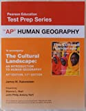 img - for Pearson Education Test Prep Series: AP Human Geography (accompanies: The Cultural Landscape An Introduction to Human Geography AP Edition 11th Edition) book / textbook / text book