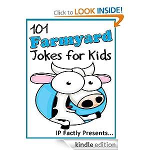 101 Farmyard Jokes for Kids (Animal Jokes for Kids - Joke Books for Kids vol. 11)