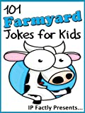 101 Farmyard Jokes for Kids (Animal Jokes for Kids - Joke Books for Kids vol. 11)