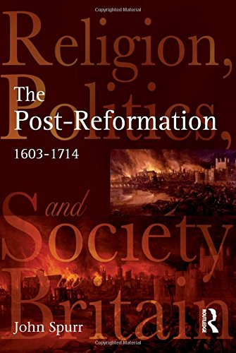 The Post-Reformation: Religion, Politics And Society In Britain, 1603-1714 front-934033