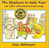 The Elephant in Aisle Four and Other Whimsical Animal Songs