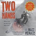 Two Hands | Matt Potratz