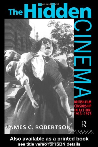 The Hidden Cinema: British Film Censorship In Action, 1913-72 (cinema And Society) Picture