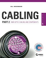 Cabling Part 2: Fiber-Optic Cabling and Components, 5th Edition Front Cover