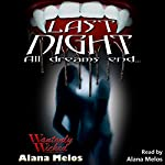 Last Night: Wantonly Wicked, Book 1 | Alana Melos