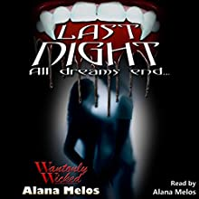 Last Night: Wantonly Wicked, Book 1 Audiobook by Alana Melos Narrated by Alana Melos