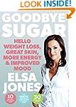 Goodbye Sugar - Hello Weight Loss, Gr...
