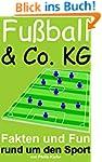 Fu�ball & Co. KG: Fakten und Fun rund...