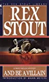 And Be a Villain (Nero Wolfe Mysteries Book 13)