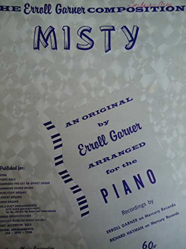 THE ERROLL GARNER COMPOSITION MISTY AN ORIGINAL BY ERROLL GARNER ARRANGED FOR THE PIANO (Erroll Garner Sheet Music compare prices)