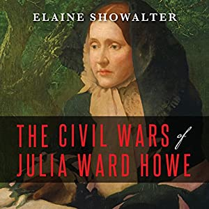 The Civil Wars of Julia Ward Howe Audiobook
