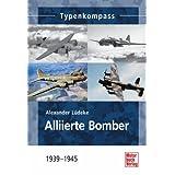 Alliierte Bomber: 1939-1945 (Typenkompass)