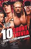 10 Count Trivia: Events and Championship (Wwe S.)