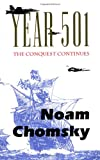 Year 501: The Conquest Continues (0896084442) by Noam Chomsky
