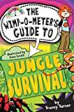 The Wimp-O-Meters Guide to Jungle Survival (Wimp-O-Meter Guide To...)