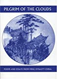 img - for Pilgrim of the Clouds: Poems and Essays from Ming Dynasty China (Companions for the Journey) by Hung-tao Yuan (2005-11-01) book / textbook / text book