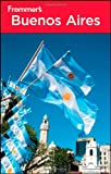 Frommer's Buenos Aires (Frommer's Complete Guides) (1118009649) by Luongo, Michael