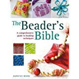 The Beader&#39;s Bible: A Comprehensive Guide to Beading Techniquesby Dorothy Wood