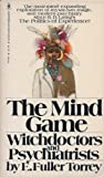 img - for The Mind Game: Witchdoctors and Psychiatrists book / textbook / text book