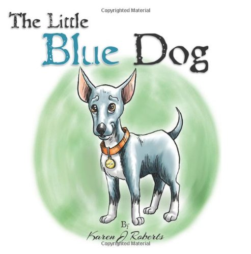 Sale alerts for CreateSpace Independent Publishing Platform The Little Blue Dog: The story of a shelter dog waiting to be rescued.: 1 - Covvet