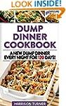 Dump Dinner Cookbook: A New Dump Dinn...