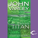 Titan: Gaean Trilogy, Book 1 (       UNABRIDGED) by John Varley Narrated by Allyson Johnson