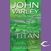 Titan: Gaean Trilogy, Book 1 | [John Varley]