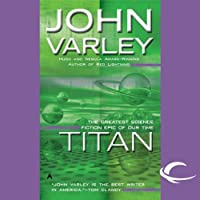 Titan: Gaean Trilogy, Book 1 (       UNABRIDGED) by John Varley Narrated by Allyson Johnson