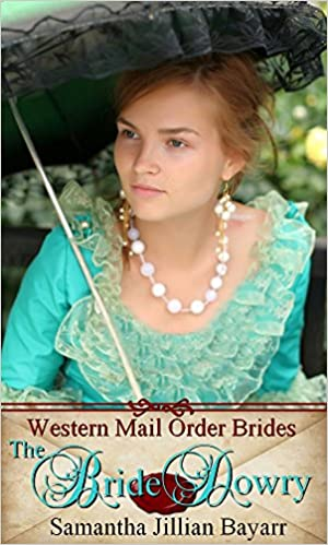Mail Order Brides: The Bride Dowry: Sweet, Clean Historical Western Romance (Western Mail Order Brides Book 1)
