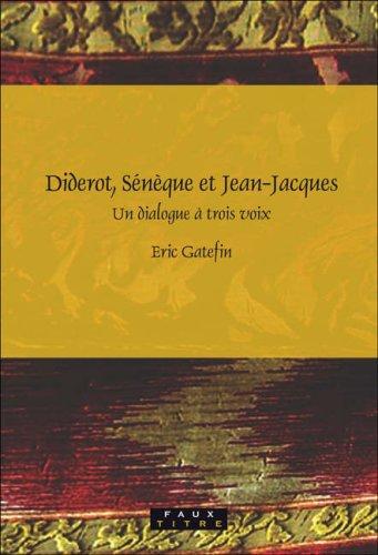 Diderot, Sénèque et Jean-Jacques, un dialogue à trois voix.