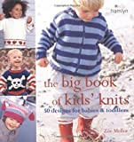 Zoe Mellor The Big Book of Kids' Knits: 50 Designs for Babies and Toddlers