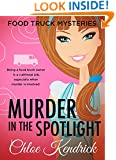 MURDER IN THE SPOTLIGHT (Food Truck Mysteries Book 2)