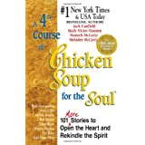 A Fourth Course of Chicken Soup for the Soul: 101 Stories to Open the Heart and Rekindle the Soulby Jack Canfield