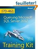 Querying Microsoft� SQL Server� 2012: Training Kit (Exam 70-461)