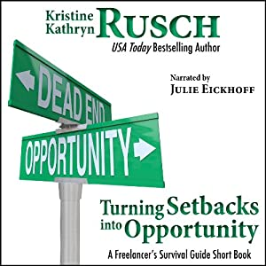 Turning Setbacks into Opportunity: A Freelancer's Survival Guide Short Book | [Kristine Kathryn Rusch]