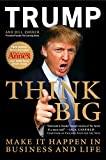 Think Big: Make it Happen in Business and Life (0062022393) by Trump, Donald
