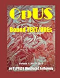 img - for OpUS: Bound TEXT/UREs: Volume 1: 2013 - 2015 (eF[r]I(e)NDs) book / textbook / text book