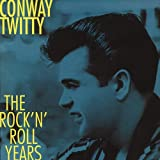 The rock'n'roll yearsby Conway Twitty