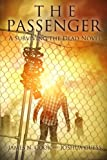 The Passenger: A Surviving the Dead Novel